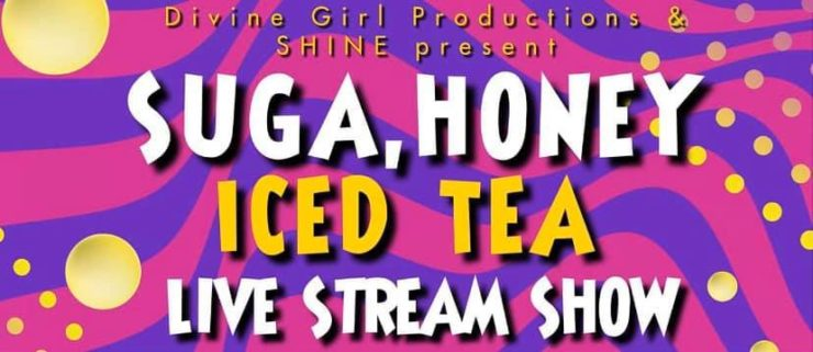 Pink and purple banner reads: Suga, Honey, Iced Tea, Live Stream Show